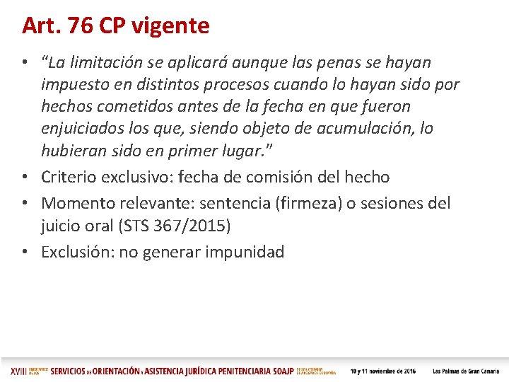 """Art. 76 CP vigente • """"La limitación se aplicará aunque las penas se hayan"""