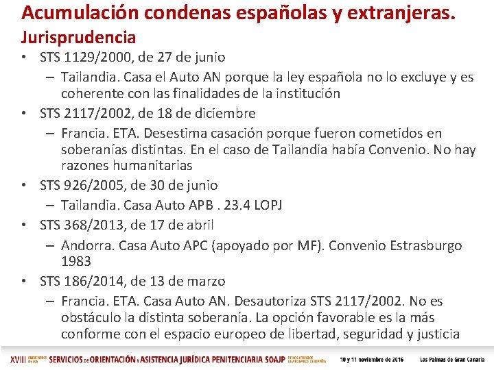 Acumulación condenas españolas y extranjeras. Jurisprudencia • STS 1129/2000, de 27 de junio –