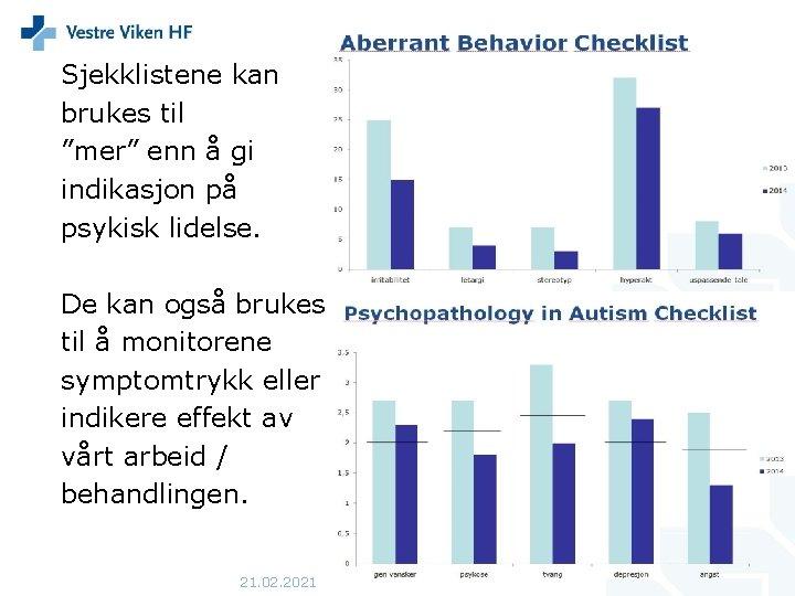 """Sjekklistene kan brukes til """"mer"""" enn å gi indikasjon på psykisk lidelse. De kan"""