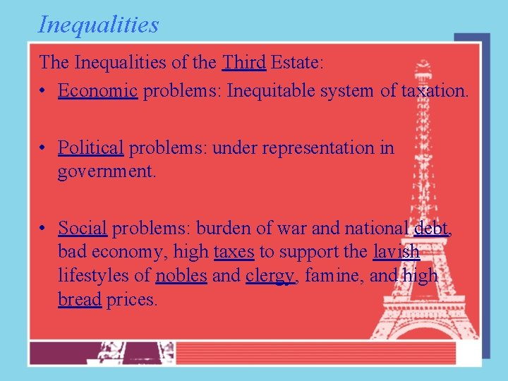 Inequalities The Inequalities of the Third Estate: • Economic problems: Inequitable system of taxation.