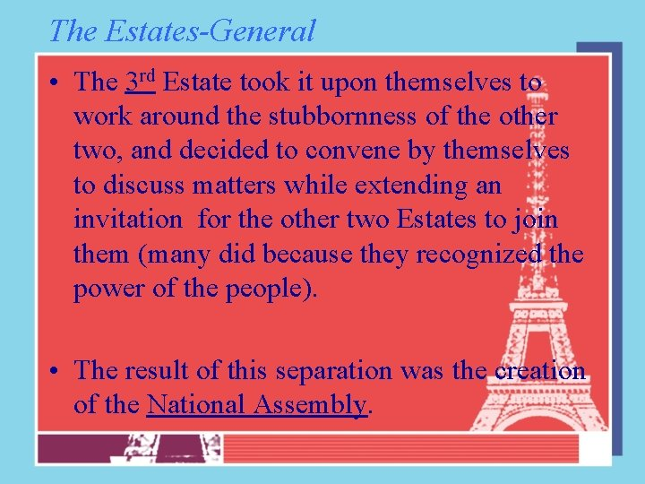 The Estates-General • The 3 rd Estate took it upon themselves to work around