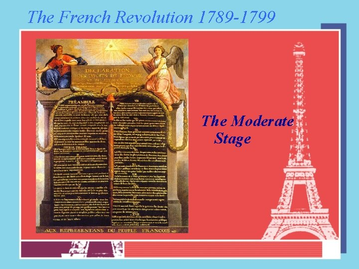 The French Revolution 1789 -1799 The Moderate Stage