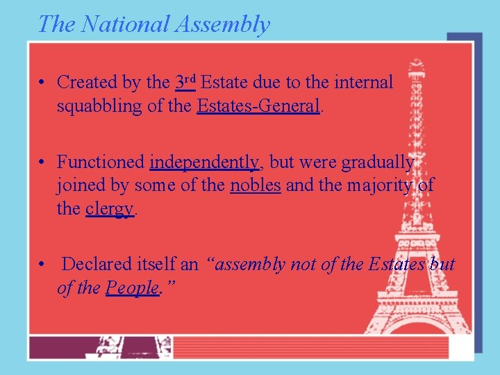 The National Assembly • Created by the 3 rd Estate due to the internal