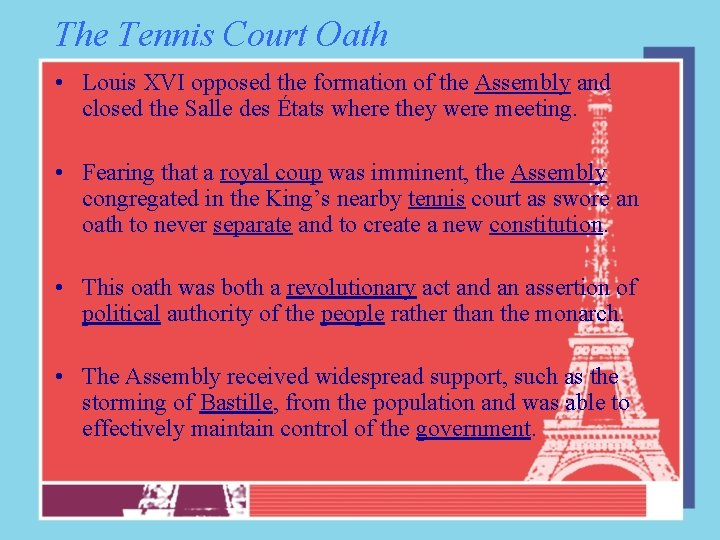 The Tennis Court Oath • Louis XVI opposed the formation of the Assembly and