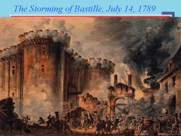 The Storming of Bastille, July 14, 1789