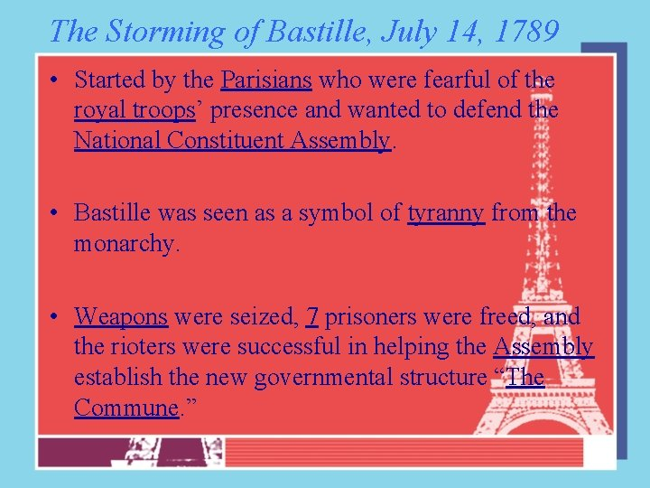 The Storming of Bastille, July 14, 1789 • Started by the Parisians who were