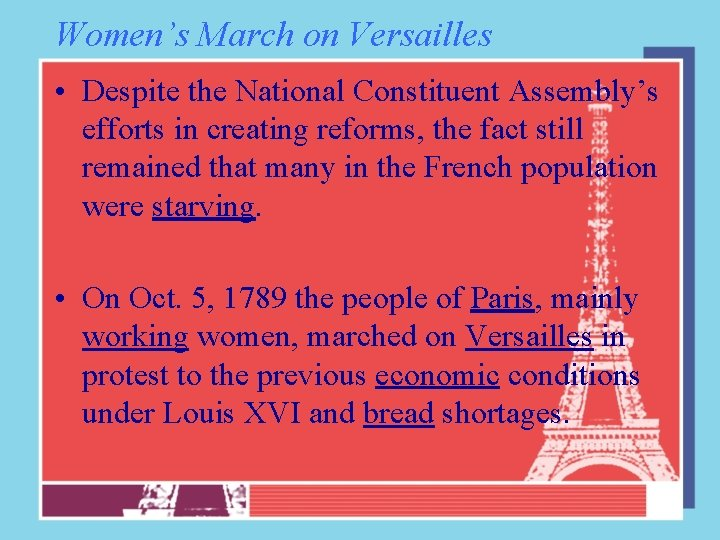 Women's March on Versailles • Despite the National Constituent Assembly's efforts in creating reforms,