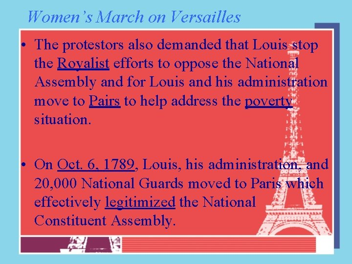 Women's March on Versailles • The protestors also demanded that Louis stop the Royalist