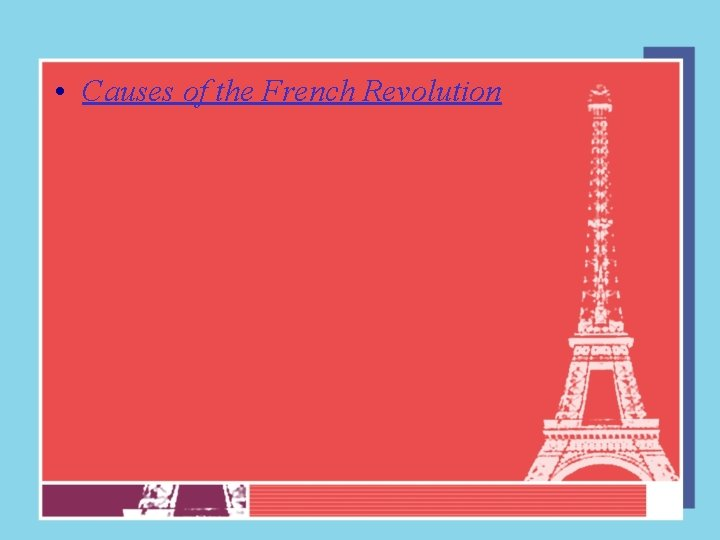 • Causes of the French Revolution