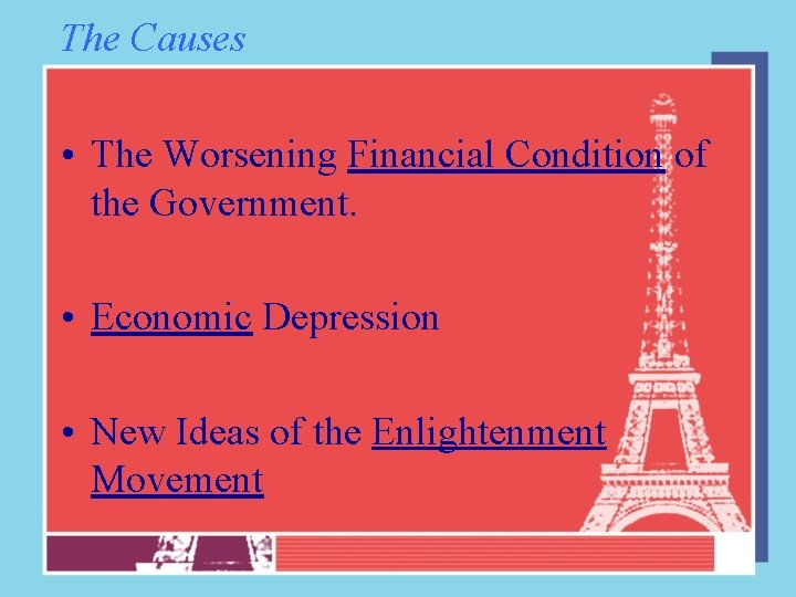 The Causes • The Worsening Financial Condition of the Government. • Economic Depression •