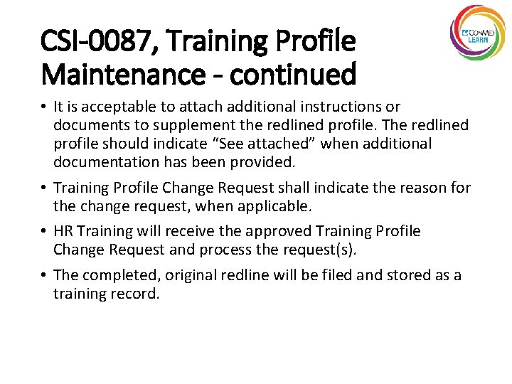CSI-0087, Training Profile Maintenance - continued • It is acceptable to attach additional instructions