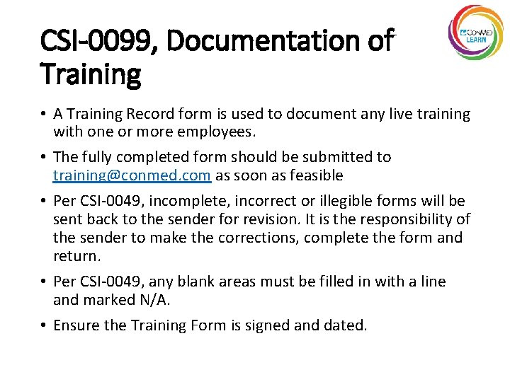 CSI-0099, Documentation of Training • A Training Record form is used to document any