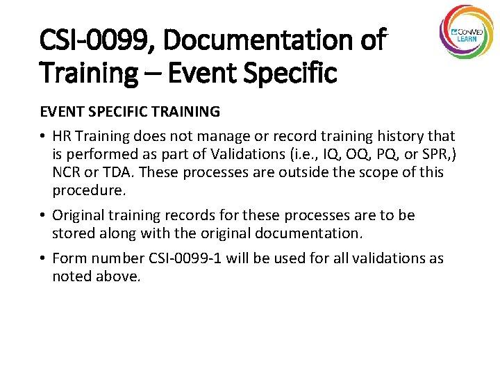 CSI-0099, Documentation of Training – Event Specific EVENT SPECIFIC TRAINING • HR Training does