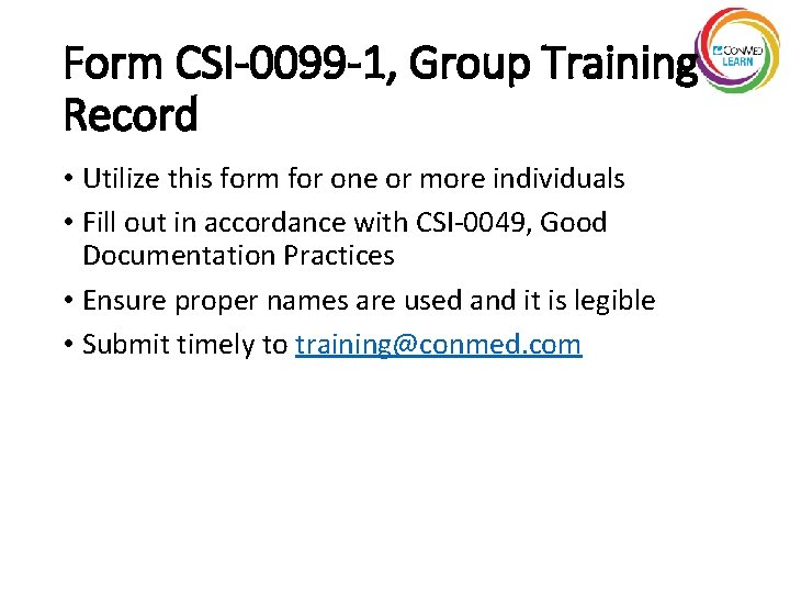 Form CSI-0099 -1, Group Training Record • Utilize this form for one or more