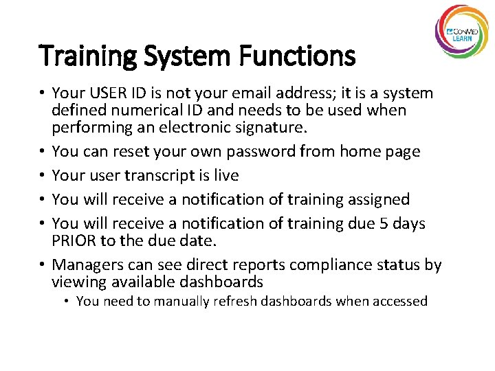Training System Functions • Your USER ID is not your email address; it is