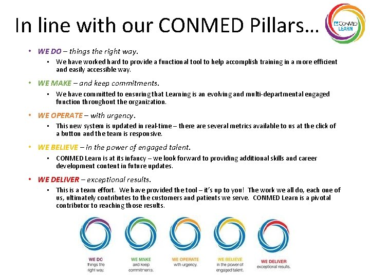 In line with our CONMED Pillars… • WE DO – things the right way.