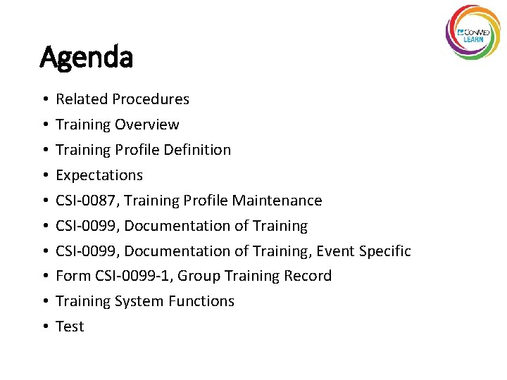 Agenda • • • Related Procedures Training Overview Training Profile Definition Expectations CSI-0087, Training