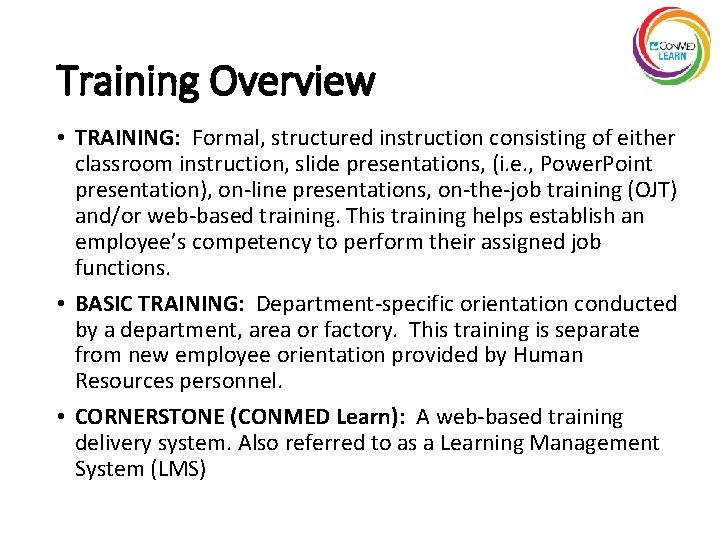Training Overview • TRAINING: Formal, structured instruction consisting of either classroom instruction, slide presentations,