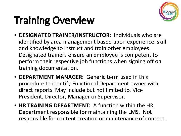 Training Overview • DESIGNATED TRAINER/INSTRUCTOR: Individuals who are identified by area management based upon