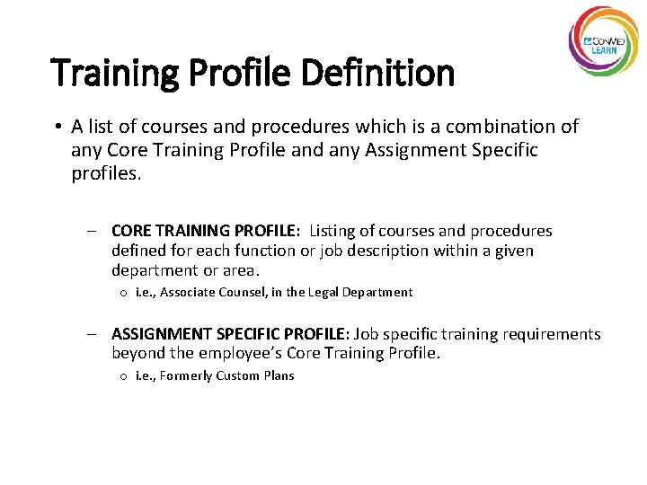 Training Profile Definition • A list of courses and procedures which is a combination