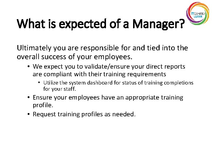 What is expected of a Manager? Ultimately you are responsible for and tied into