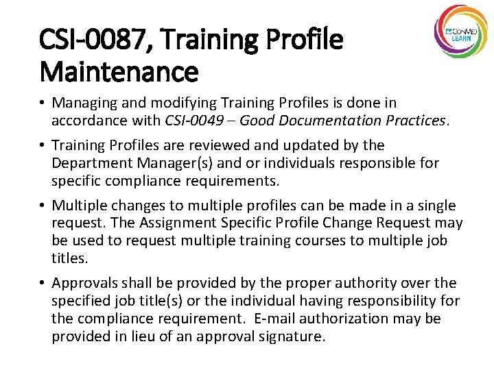 CSI-0087, Training Profile Maintenance • Managing and modifying Training Profiles is done in accordance