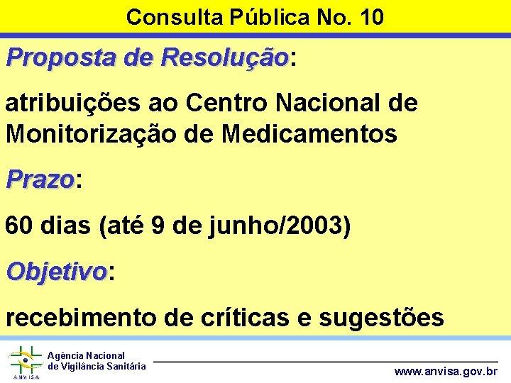 Consulta Pública No. 10 Proposta de Resolução: Resolução atribuições ao Centro Nacional de Monitorização