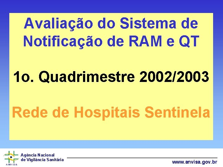 Avaliação do Sistema de Notificação de RAM e QT 1 o. Quadrimestre 2002/2003 Rede