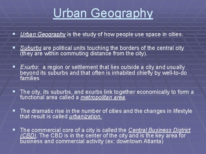 Urban Geography § Urban Geography is the study of how people use space in