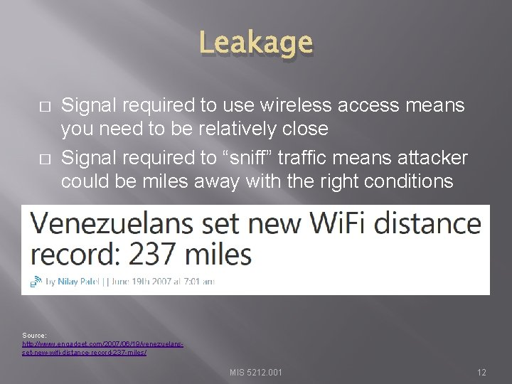 Leakage � � Signal required to use wireless access means you need to be