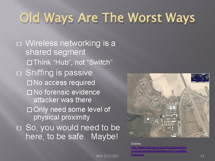Old Ways Are The Worst Ways � Wireless networking is a shared segment �