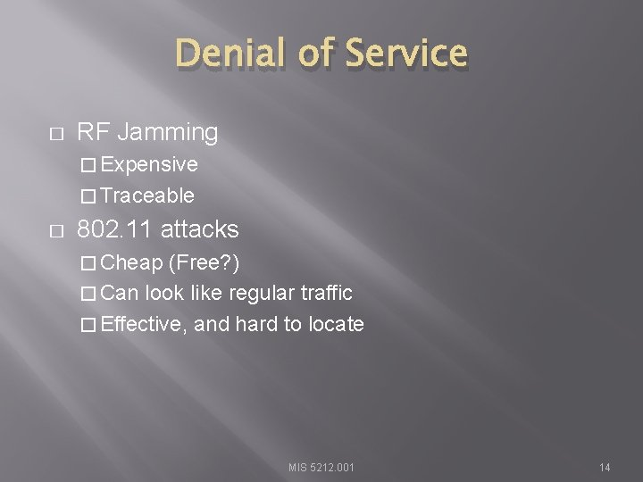 Denial of Service � RF Jamming � Expensive � Traceable � 802. 11 attacks
