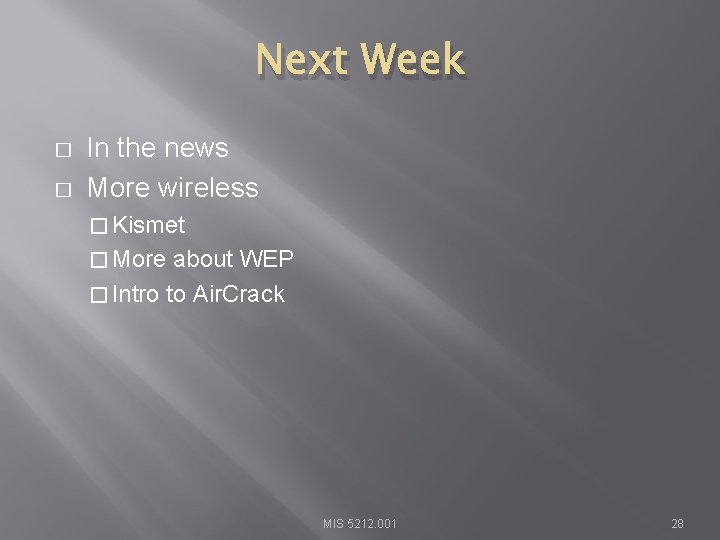 Next Week � � In the news More wireless � Kismet � More about