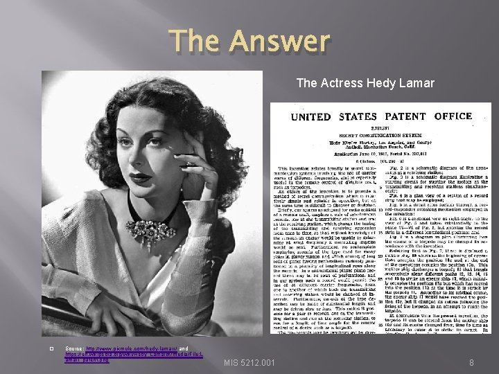 The Answer The Actress Hedy Lamar � Source: http: //www. pixmule. com/hedy-lamarr/ and https: