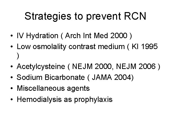 Strategies to prevent RCN • IV Hydration ( Arch Int Med 2000 ) •