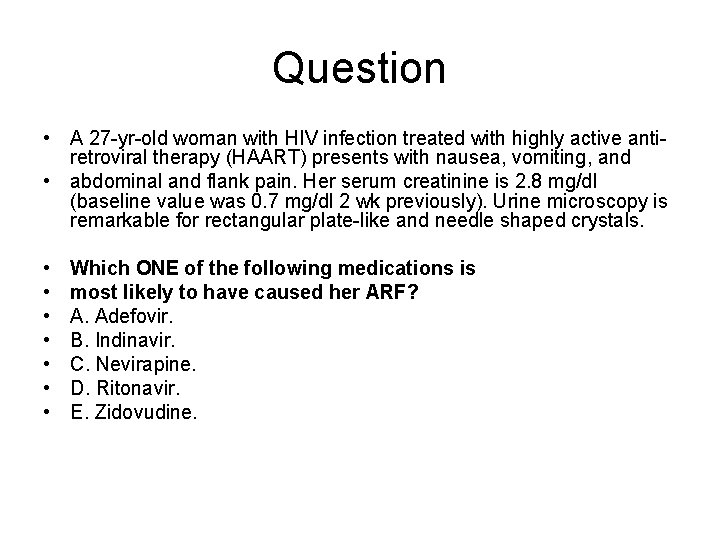 Question • A 27 -yr-old woman with HIV infection treated with highly active antiretroviral