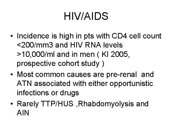 HIV/AIDS • Incidence is high in pts with CD 4 cell count <200/mm 3