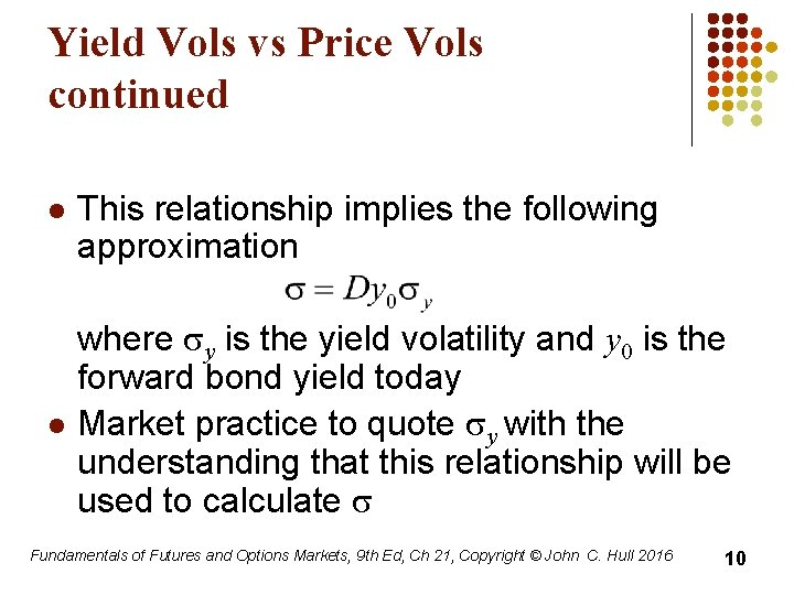 Yield Vols vs Price Vols continued l l This relationship implies the following approximation