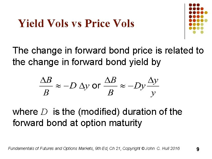 Yield Vols vs Price Vols The change in forward bond price is related to