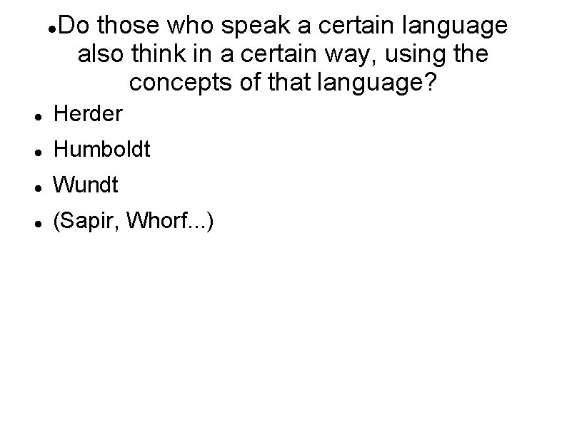 Do those who speak a certain language also think in a certain way,