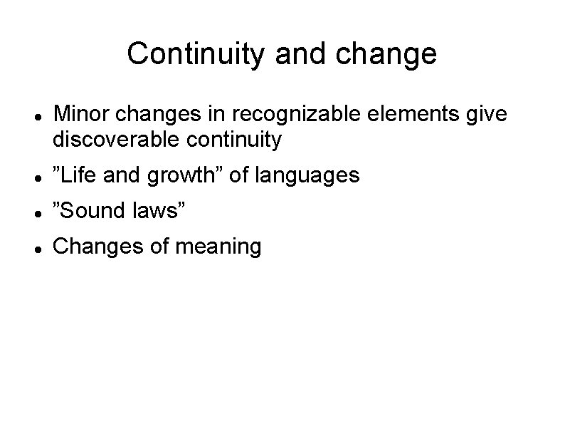 """Continuity and change Minor changes in recognizable elements give discoverable continuity """"Life and growth"""""""