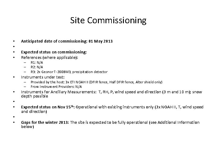 Site Commissioning • • Anticipated date of commissioning: 01 May 2013 Expected status on