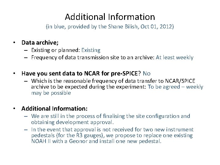 Additional Information (in blue, provided by the Shane Bilish, Oct 01, 2012) • Data