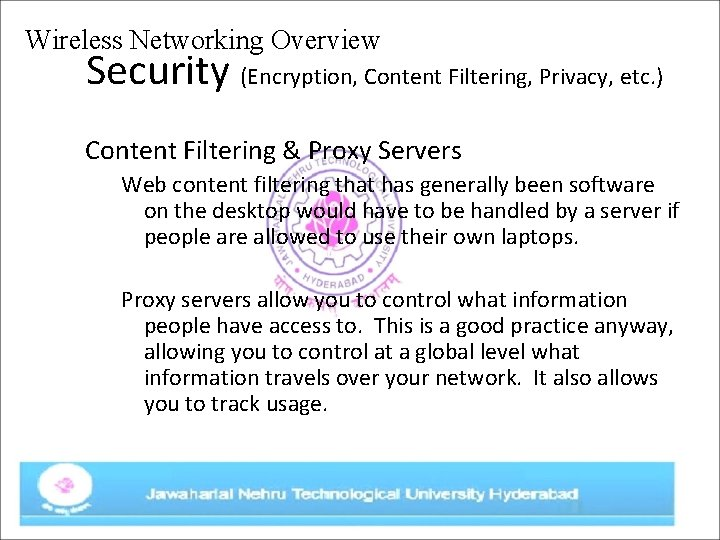 Wireless Networking Overview Security (Encryption, Content Filtering, Privacy, etc. ) Content Filtering & Proxy