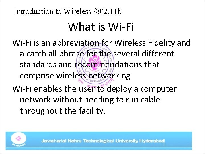 Introduction to Wireless /802. 11 b What is Wi-Fi is an abbreviation for Wireless