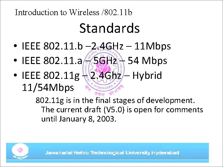 Introduction to Wireless /802. 11 b Standards • IEEE 802. 11. b – 2.
