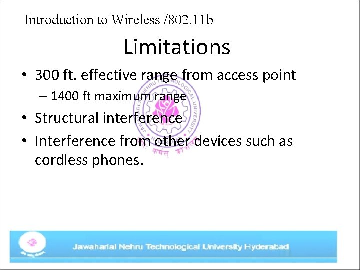 Introduction to Wireless /802. 11 b Limitations • 300 ft. effective range from access
