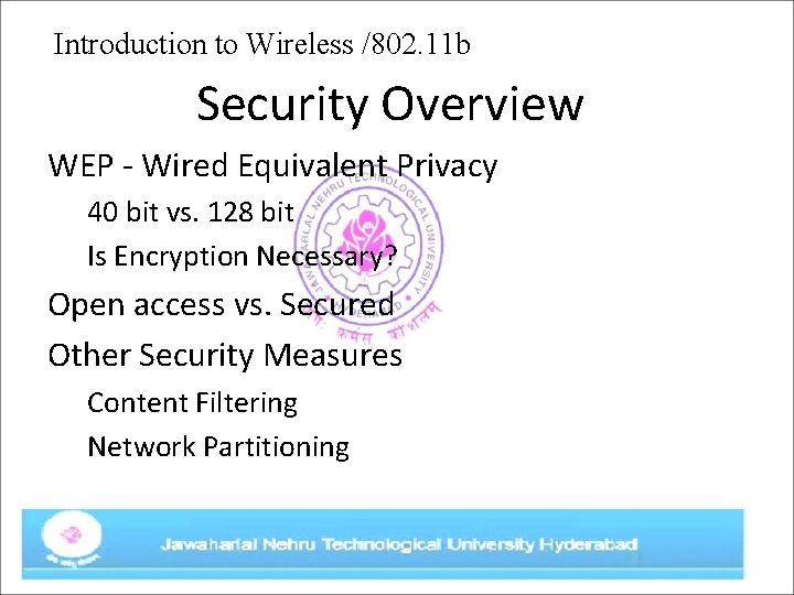 Introduction to Wireless /802. 11 b Security Overview WEP - Wired Equivalent Privacy 40