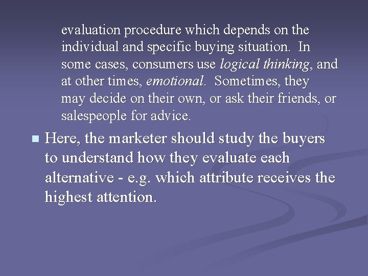 evaluation procedure which depends on the individual and specific buying situation. In some cases,