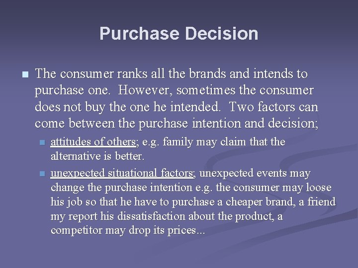 Purchase Decision n The consumer ranks all the brands and intends to purchase one.